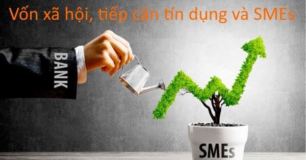 Vốn xã hội, tiếp cận tín dụng và SMEs